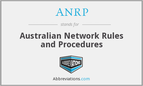 ANRP - Australian Network Rules and Procedures