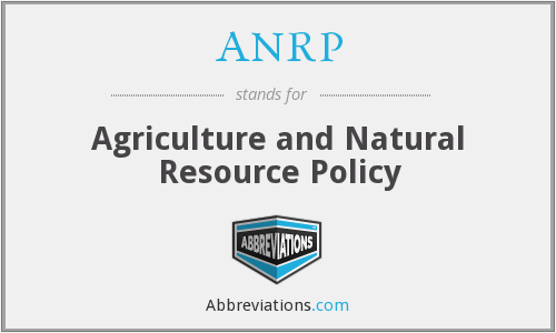 ANRP - Agriculture and Natural Resource Policy