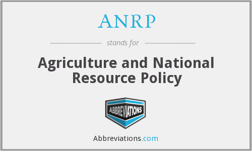 ANRP - Agriculture and National Resource Policy