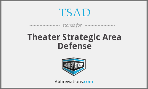 TSAD - Theater Strategic Area Defense