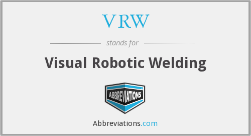 VRW - Visual Robotic Welding