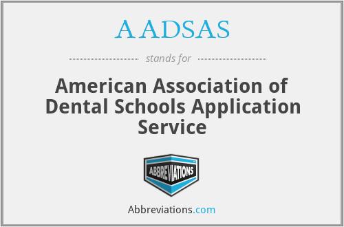 AADSAS - American Association of Dental Schools Application Service