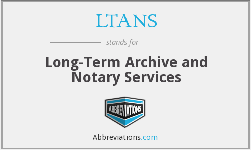 What does LTANS stand for?