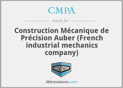 CMPA - Construction Mécanique de Précision Auber (French industrial mechanics company)