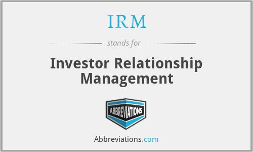 IRM - Investor Relationship Management
