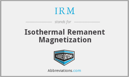 IRM - Isothermal Remanent Magnetization
