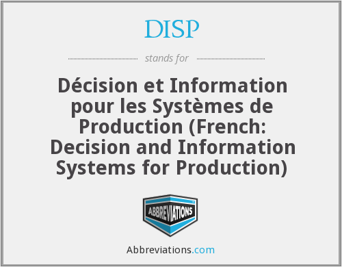 DISP - Décision et Information pour les Systèmes de Production (French: Decision and Information Systems for Production)
