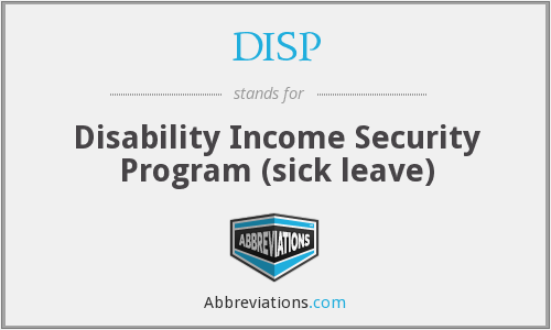 DISP - Disability Income Security Program (sick leave)