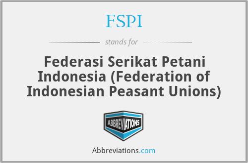 FSPI - Federasi Serikat Petani Indonesia (Federation of Indonesian Peasant Unions)