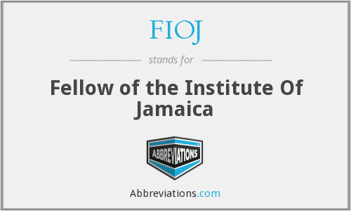 FIOJ - Fellow of the Institute Of Jamaica