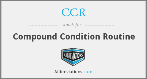 CCR - Compound Condition Routine