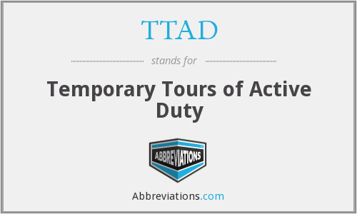 TTAD - Temporary Tours of Active Duty