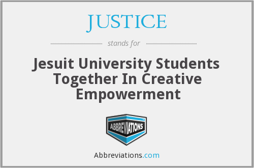 JUSTICE - Jesuit University Students Together In Creative Empowerment
