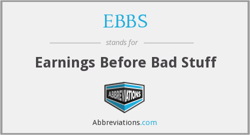 EBBS - Earnings Before Bad Stuff