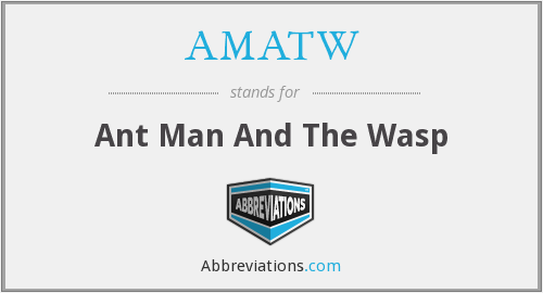 AMATW - Ant Man And The Wasp