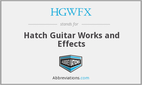HGWFX - Hatch Guitar Works and Effects