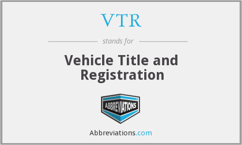 VTR - Vehicle Title and Registration