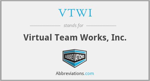 VTWI - Virtual Team Works, Inc.