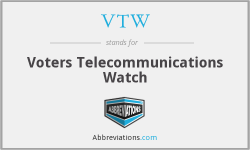 VTW - Voters Telecommunications Watch