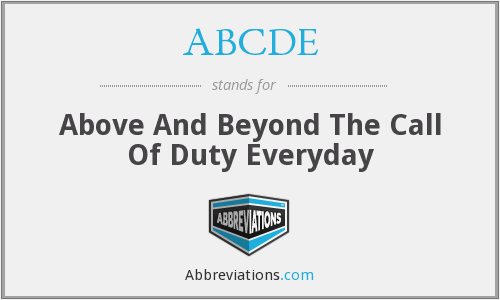 ABCDE - Above And Beyond The Call Of Duty Everyday
