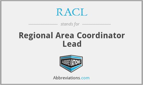 RACL - Regional Area Coordinator Lead