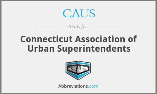 CAUS - Connecticut Association of Urban Superintendents