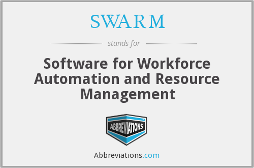 SWARM - Software for Workforce Automation and Resource Management