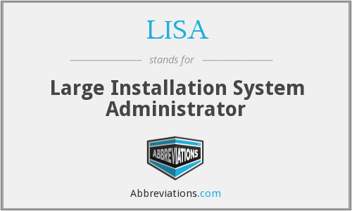 LISA - Large Installation System Administrator