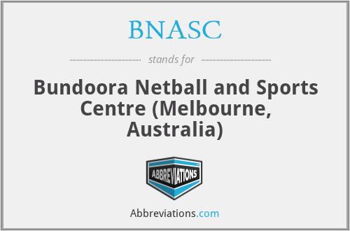 BNASC - Bundoora Netball and Sports Centre (Melbourne, Australia)