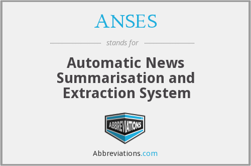 ANSES - Automatic News Summarisation and Extraction System