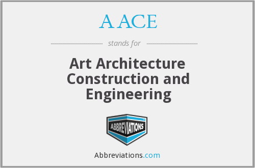 AACE - Art Architecture Construction and Engineering