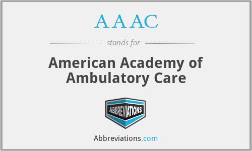 AAAC - American Academy of Ambulatory Care