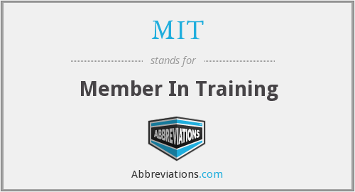 MIT - Member In Training