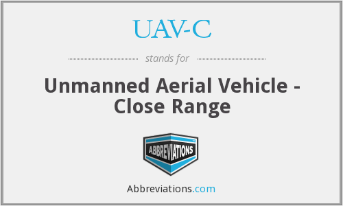 UAV-C - Unmanned Aerial Vehicle - Close Range