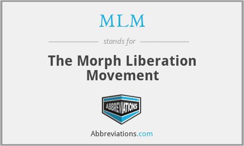 MLM - The Morph Liberation Movement