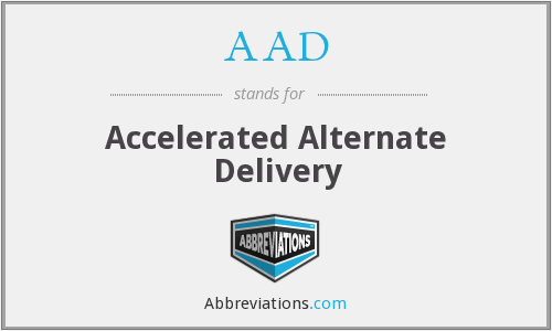 AAD - Accelerated Alternate Delivery