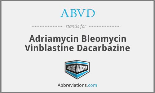 ABVD - Adriamycin Bleomycin Vinblastine Dacarbazine