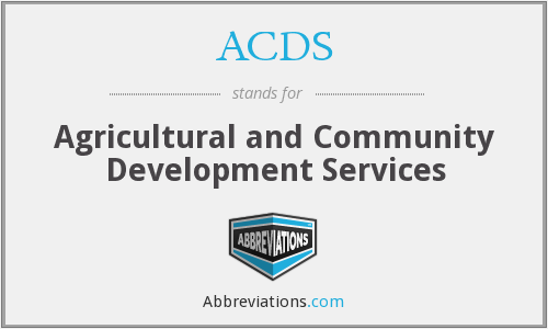 ACDS - Agricultural and Community Development Services