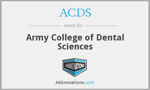 ACDS - Army College of Dental Sciences