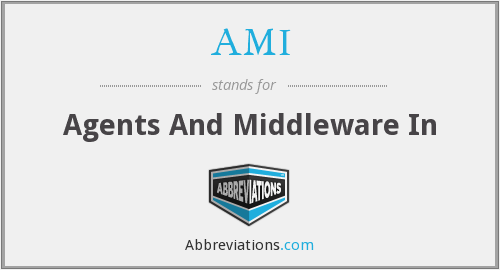 AMI - Agents And Middleware In