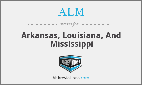 ALM - Arkansas, Louisiana, And Mississippi