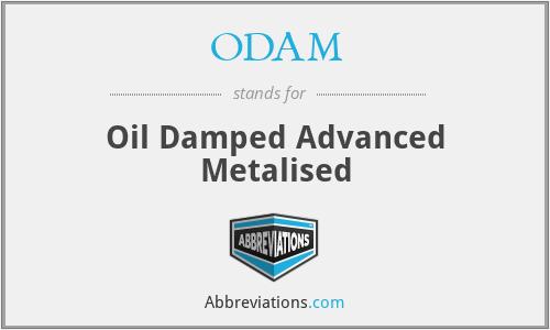 ODAM - Oil Damped Advanced Metalised