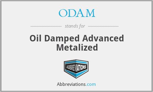 ODAM - Oil Damped Advanced Metalized