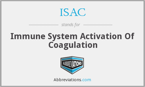 ISAC - Immune System Activation Of Coagulation