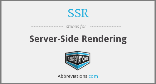 SSR - Server-Side Rendering