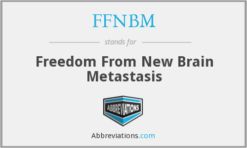 FFNBM - Freedom From New Brain Metastasis