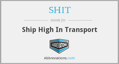 SHIT - Ship High In Transport