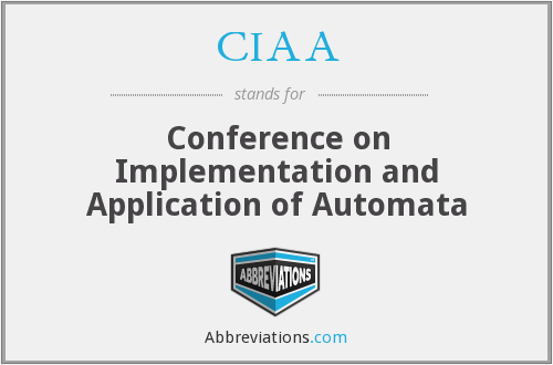 CIAA - Conference on Implementation and Application of Automata
