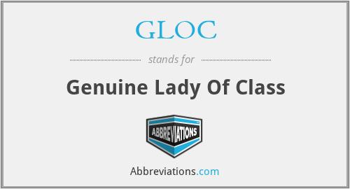 GLOC - Genuine Lady Of Class