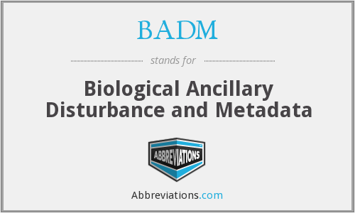 BADM - Biological Ancillary Disturbance and Metadata